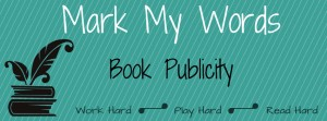 New MARK MY WORDS BOOK PUBLICITY
