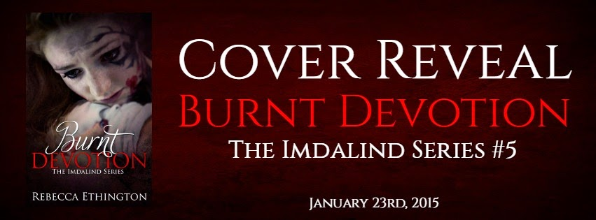 Cover Reveal Burnt Devotion The Imdalind Series 5 By Rebecca